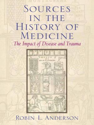 Sources in the History Of Medicine Reader The Impact of Disease and Trauma