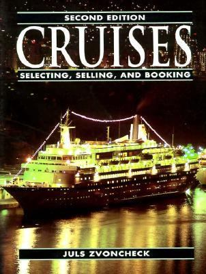 Cruises Selecting, Selling, and Booking