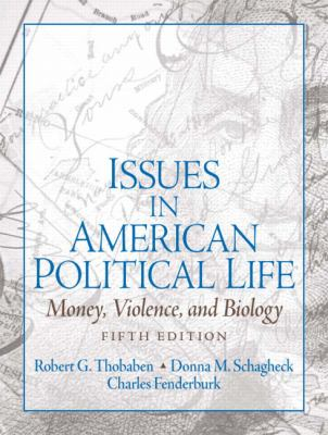 Issues in American Political Life: Money, Violence and Biology (5th Edition)