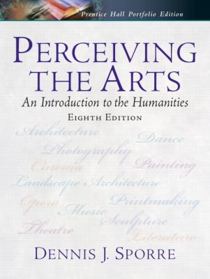 Perceiving the Arts An Introduction to the Humanities