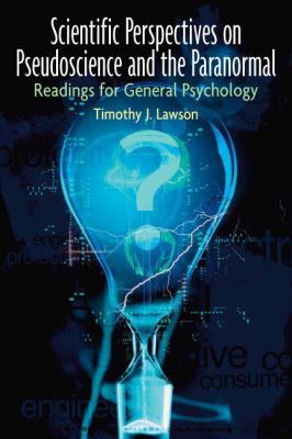 Scientific Perspectives on Pseudoscience and The Paranormal Readings for General Psychology