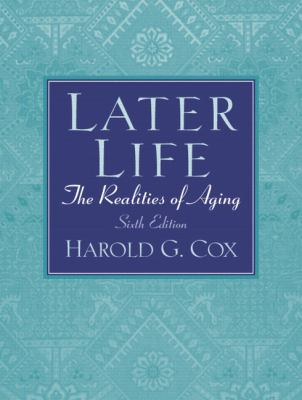 Later Life: The Realities of Aging (6th Edition)
