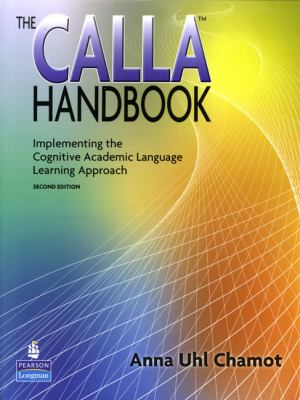 The CALLA Handbook: Implementing the Cognitive Academic Language Learning Approach (2nd Edition)
