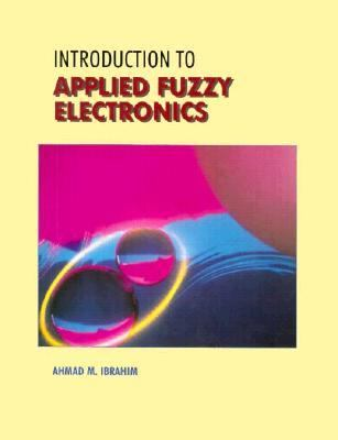 Introduction to Applied Fuzzy Electronics