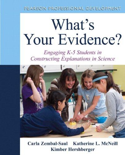 What's Your Evidence?: Engaging K-5 Children in Constructing Explanations in Science (Pearson Professional Development)