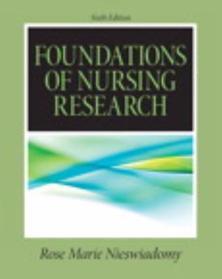 Foundations in Nursing Research (6th Edition) (Nieswiadomy, Foundations of Nursing Research)