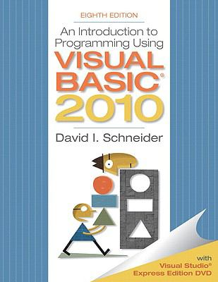 An Introduction to Programming Using Visual Basic 2010, 8th Edition