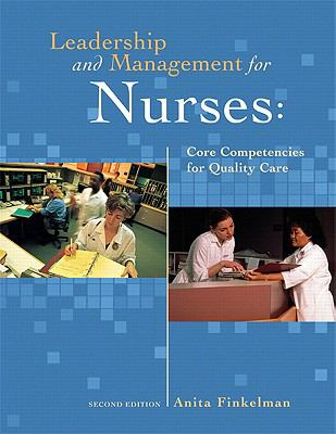 Leadership and Management for Nurses: Core Competencies for Quality Care (2nd Edition)