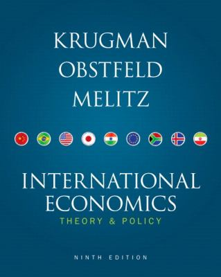 International Economics: Theory and Policy, 9th Edition