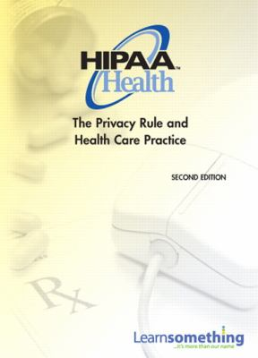 HIPAA Health: The Privacy Rule and Health Care Practice (2nd Edition)
