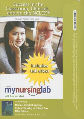 MyNursingLab with Pearson eText Student Access Code Card for Medical-Surgical Nursing: Critical Thinking in Patient Care