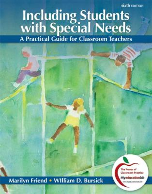 Including Students with Special Needs: A Practical Guide for Classroom Teachers (6th Edition)