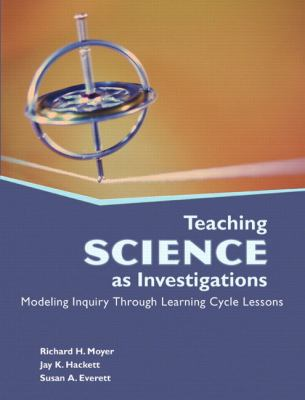 Teaching Science as Investigations: Modeling Inquiry Through Learning Cycle Lessons