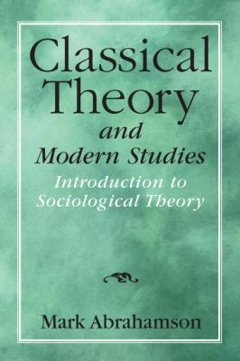 Classical Theory and Modern Studies: Introduction to Sociological Theory