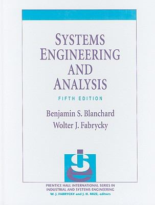 Systems Engineering and Analysis (5th Edition) (Prentice Hall International Series in Industrial & Systems Engineering)