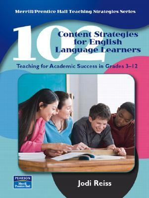 102 Content Strategies for English Learners Teaching for Academic Success in Grades 3-12