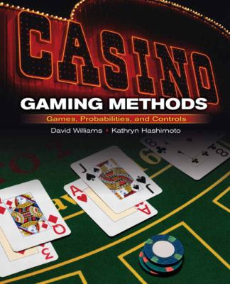 Casino Gaming Methods An Inside Look at Casino Games, Probabilities, Security and Surveillance