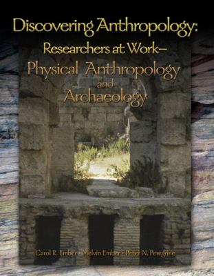 Discovering Anthropology Researchers at Work  Physical Anthropology and Archaeology