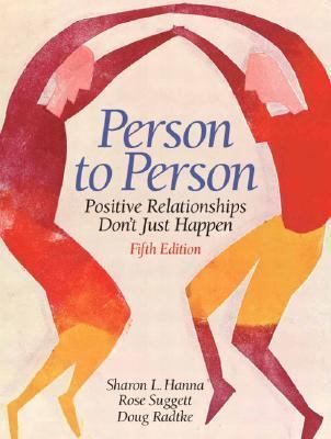 Person to Person Positive Relationships Don't Just Happen