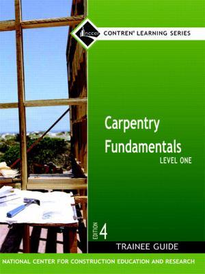 Carpentry Fundamentals Level 1 Trainee Guide, Hardcover (4th Edition)