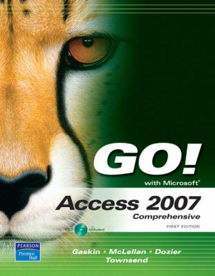 Go! with Microsoft Access 2007 Comprehensive