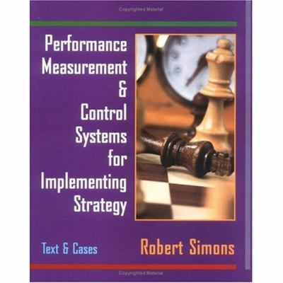 Performance Measurement & Control Systems for Implementing Strategy Text & Cases