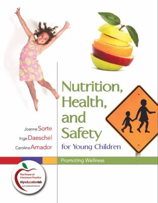 Nutrition, Health, and Safety for Young Children: Promoting Wellness (MyEducationLab Series)