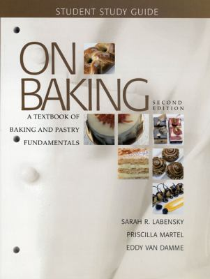 On Baking: A Textbook of Baking and Pastry Fundamentals -Study Guide