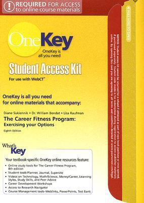 Career Fitness Program Student Access Kit for Use with WebCT : Exercising Your Options