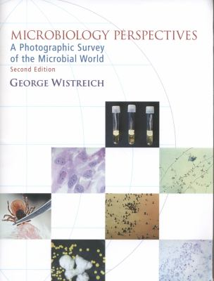 Microbiology Perspectives: A Photographic Survey of the Microbial World (2nd Edition)