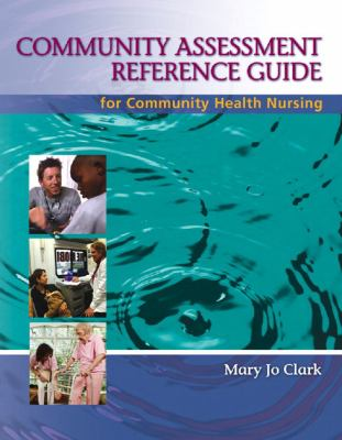 Community Assessment Reference Guide for Community Health Nursing: Advocacy for Population Health