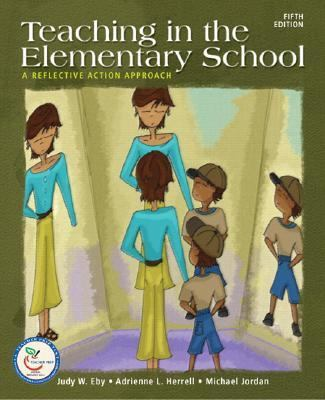 Teaching in the Elementary School: A Reflective Action Approach (5th Edition)