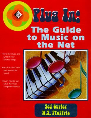 Plug in: The Guide to Music on the Net with CD-ROM for MacIntosh and Windows