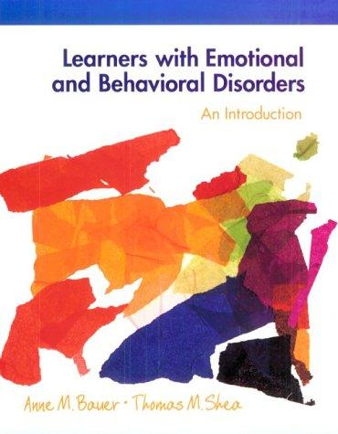 Learners with Emotional and Behavioral Disorders: An Introduction