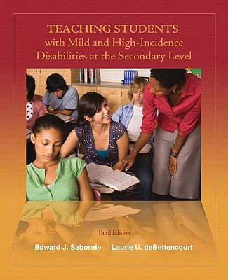 Teaching Students with Mild and High Incidence Disabilities at the Secondary Level (3rd Edition)