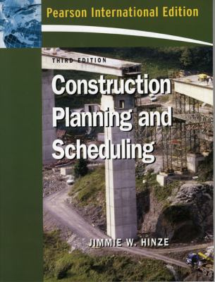 Construction Planning, and Scheduling (3rd International Edition)