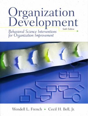 Organization Development: Behavioral  Science Interventions for Organization Improvement,6th Edition
