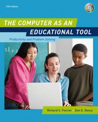 The Computer as an Educational Tool: Productivity and Problem Solving (5th Edition)