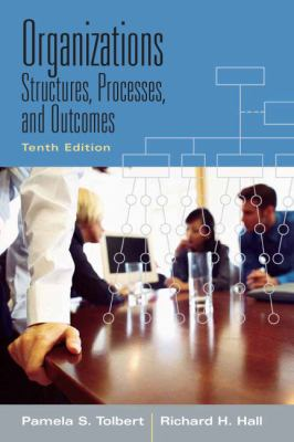 Organizations: Structures, Processes and Outcomes