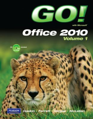 GO! with Microsoft Office 2010 Volume 1
