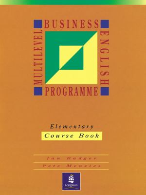 Multilevel Business English Programme: Elementary - Course Book Level 1