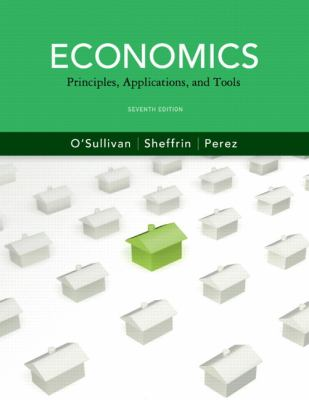 Economics: Principles, Applications and Tools (7th Edition) (Pearson Series in Economics)