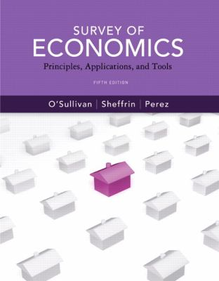 Survey of Economics: Principles, Applications and Tools (5th Edition) (Pearson Series in Economics)