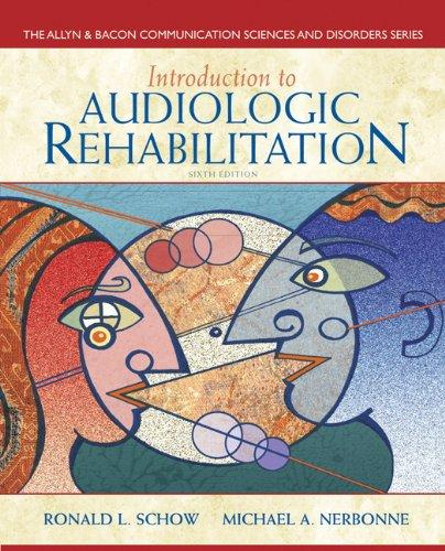 Introduction to Audiologic Rehabilitation (6th Edition) (Allyn & Bacon Communication Sciences and Disorders)
