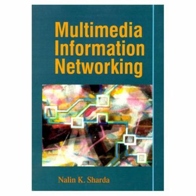 Multimedia Information Networking