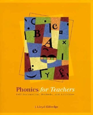 Phonics for Teachers Self-Instruction, Methods, and Activities