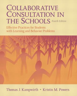 Collaborative Consultation in the Schools : Effective Practices for Students with Learning and Behavior Problems