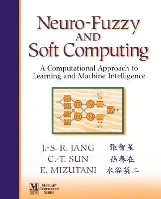Neuro-Fuzzy and Soft Computing A Computational Approach to Learning and Machine Intelligence