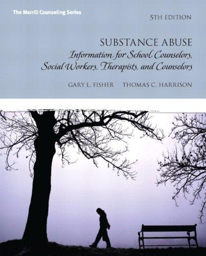 Substance Abuse: Information for School Counselors, Social Workers, Therapists and Counselors (5th Edition)