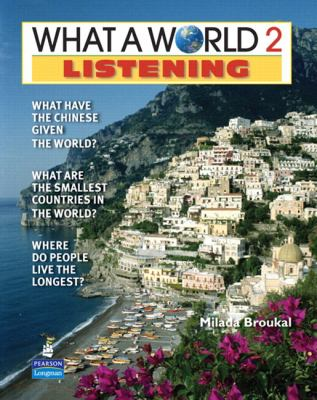 What a World Listening 2: Amazing Stories from Around the Globe (Student Book and Classroom Audio CD)